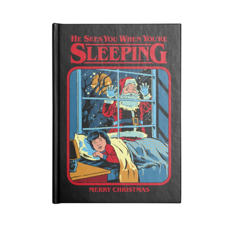 He Sees You When You're Sleeping Accessories Notebook by Steven Rhodes
