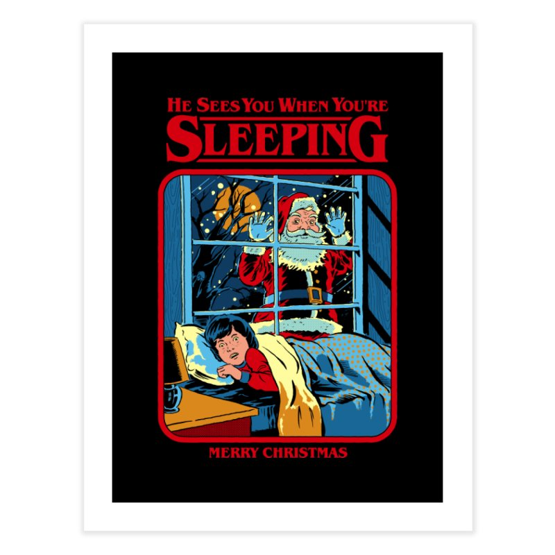 He Sees You When You're Sleeping Home Fine Art Print by Steven Rhodes