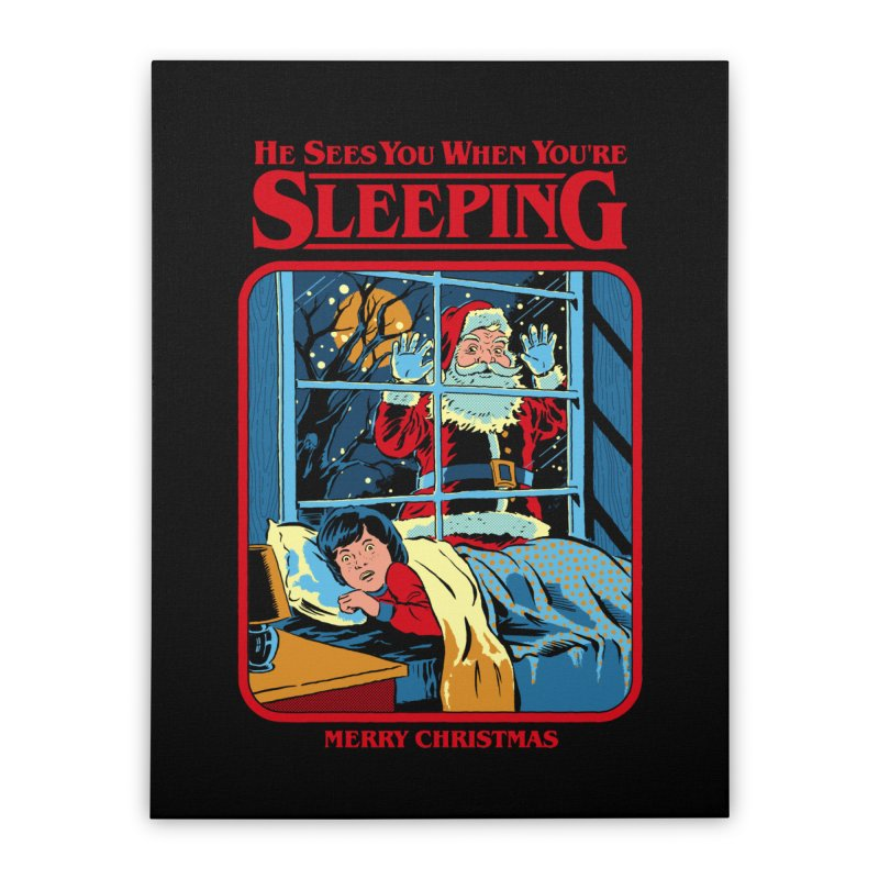 He Sees You When You're Sleeping Home Stretched Canvas by Steven Rhodes