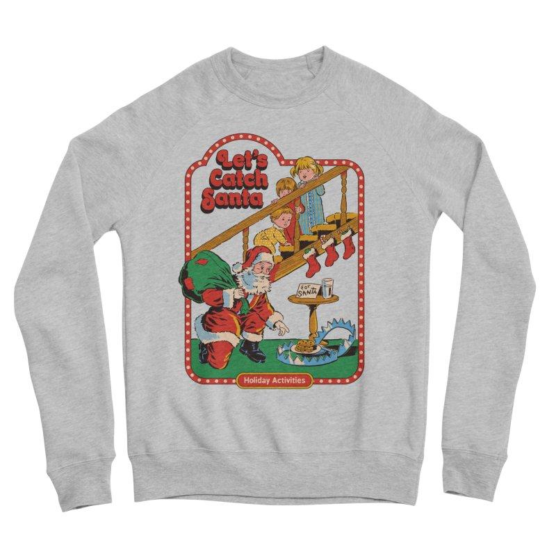 Let's Catch Santa Women's Sponge Fleece Sweatshirt by Steven Rhodes