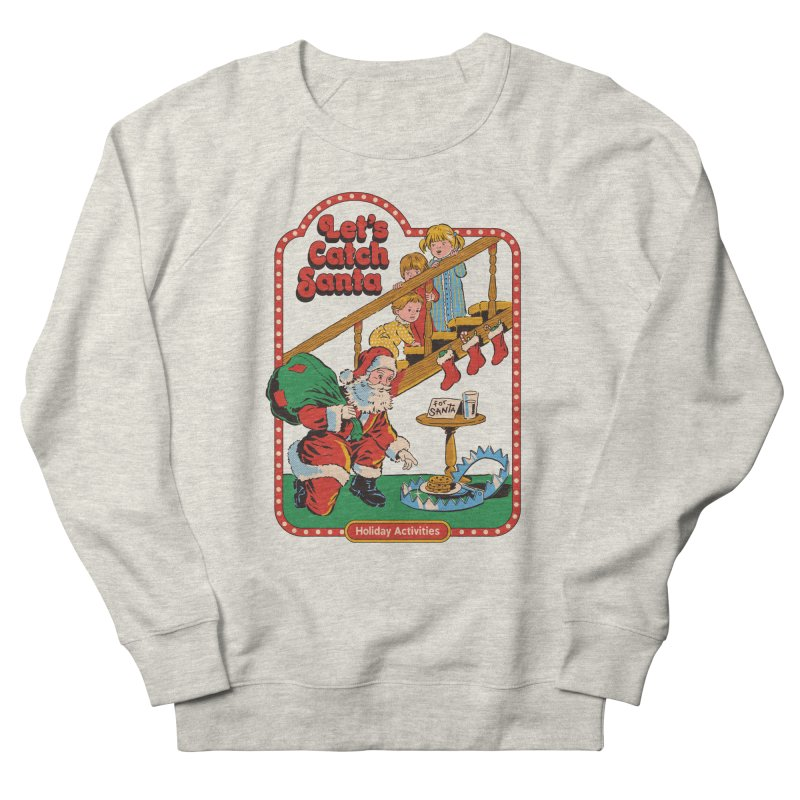 Let's Catch Santa Women's French Terry Sweatshirt by Steven Rhodes