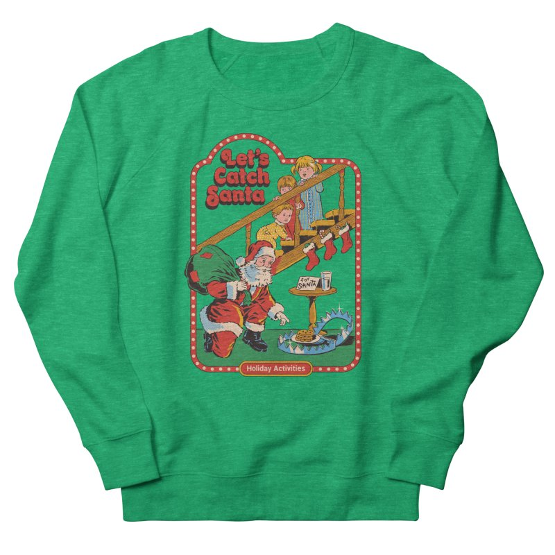 Let's Catch Santa Men's French Terry Sweatshirt by Steven Rhodes