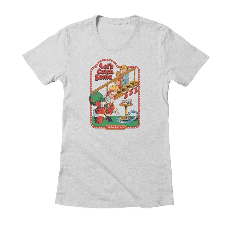 Let's Catch Santa Women's T-Shirt by Steven Rhodes