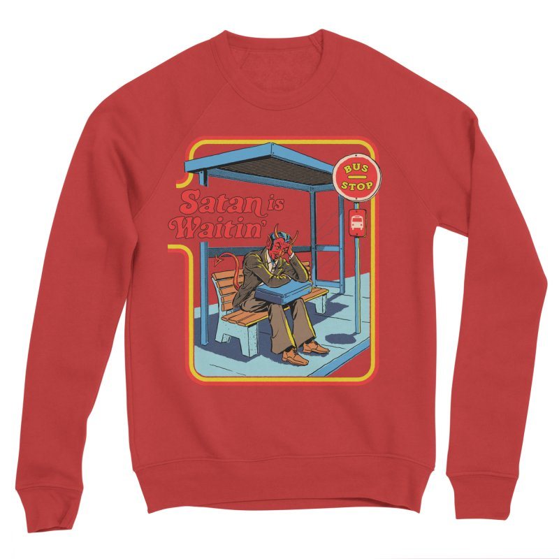 Satan is Waitin' Women's Sponge Fleece Sweatshirt by Steven Rhodes