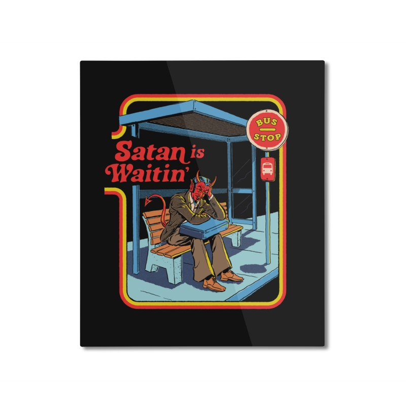 Satan is Waitin' Home Mounted Aluminum Print by Steven Rhodes