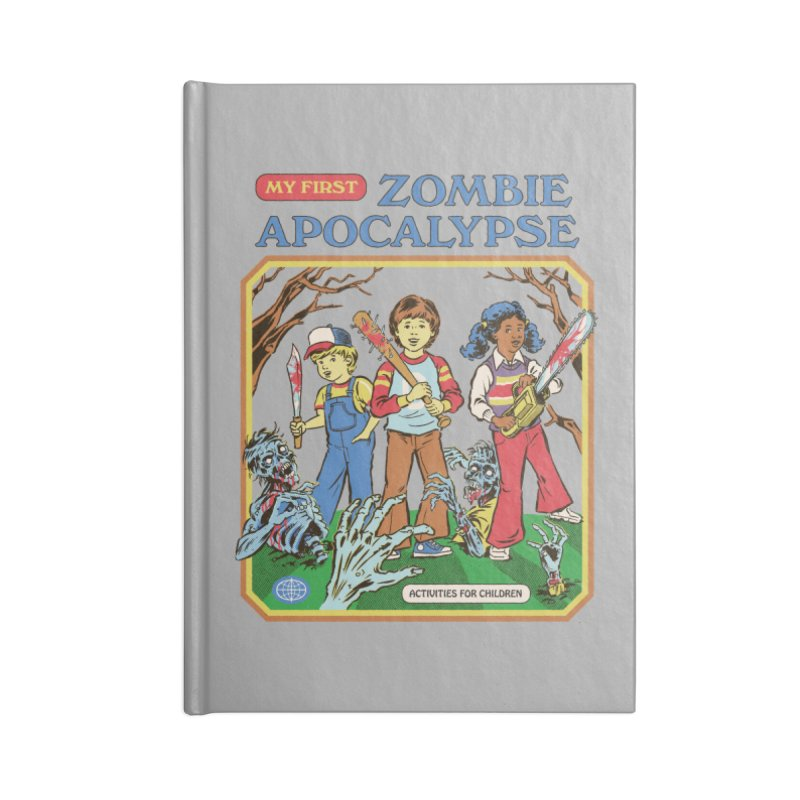 My First Zombie Apocalypse Accessories Notebook by Steven Rhodes