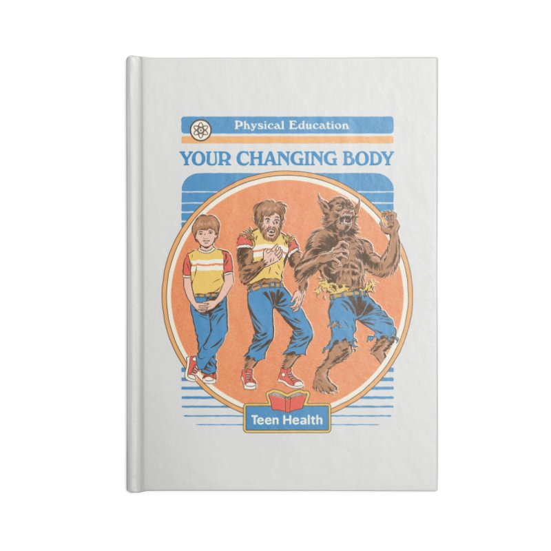 Your Changing Body Accessories Lined Journal Notebook by Steven Rhodes