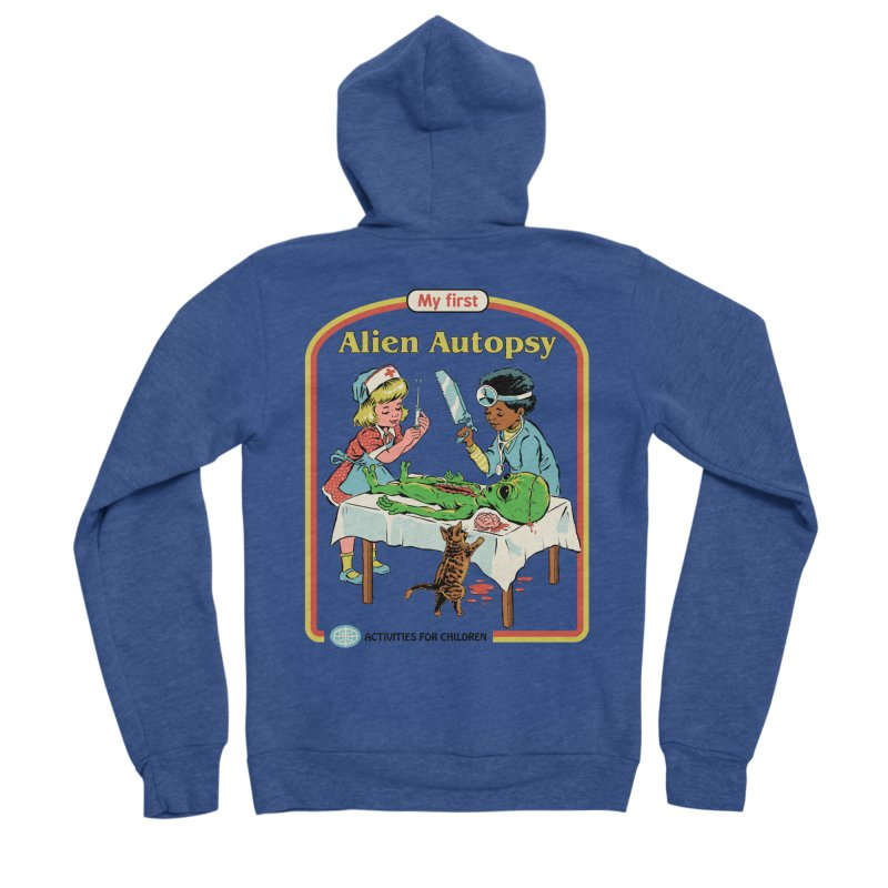 My First Alien Autopsy Women's Sponge Fleece Zip-Up Hoody by Steven Rhodes