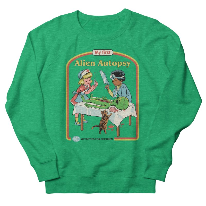 My First Alien Autopsy Women's French Terry Sweatshirt by Steven Rhodes