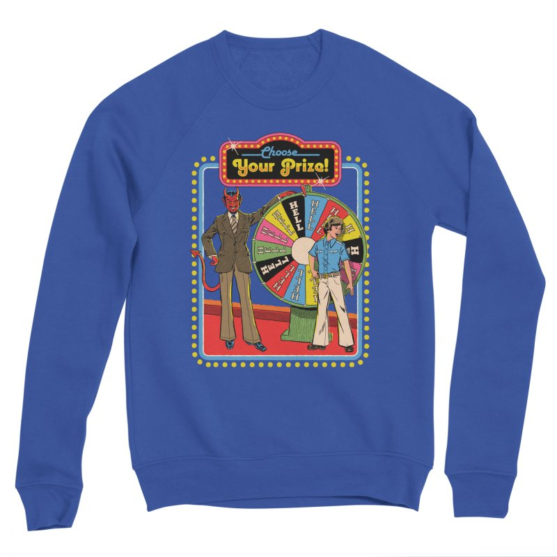 Choose Your Prize! Men's Sweatshirt by Steven Rhodes