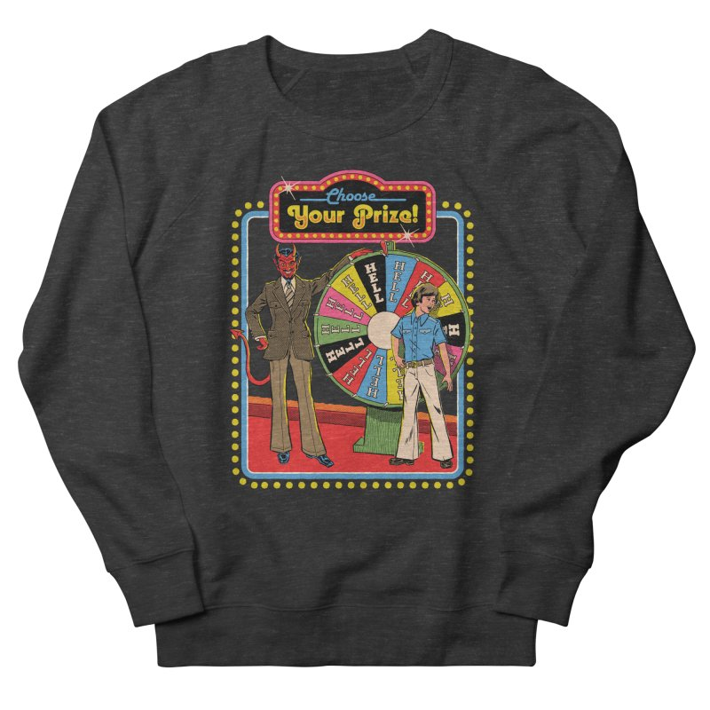 Choose Your Prize! Men's French Terry Sweatshirt by Steven Rhodes