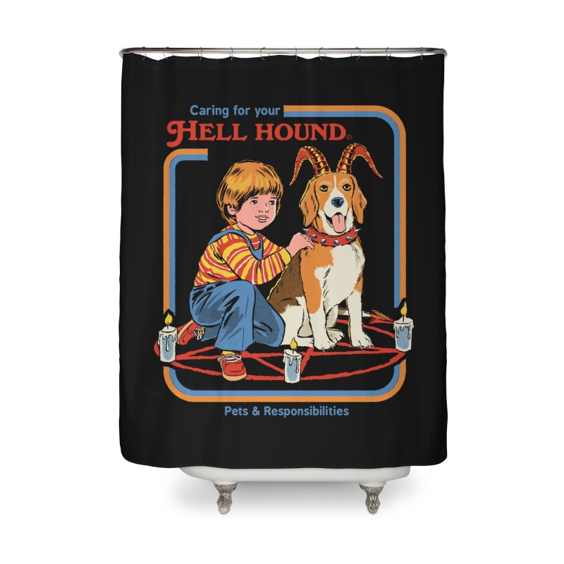 Caring For Your Hell Hound Home Shower Curtain by Steven Rhodes