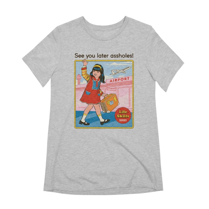 See You Later Women's Extra Soft T-Shirt by Steven Rhodes