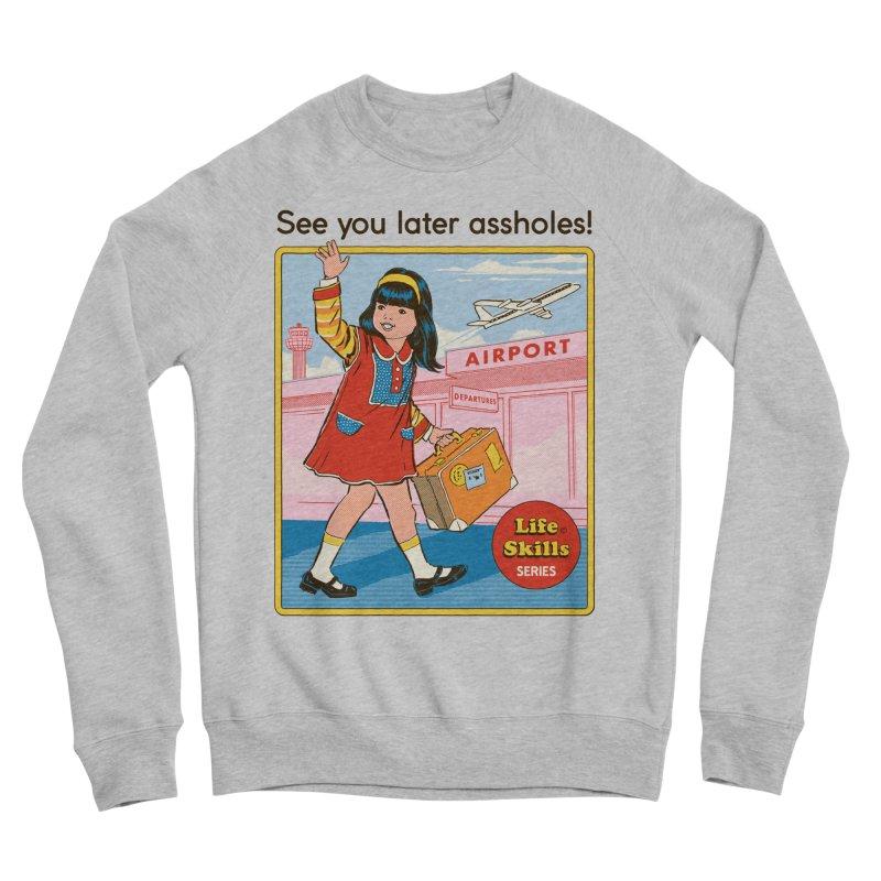 See You Later Women's Sponge Fleece Sweatshirt by Steven Rhodes