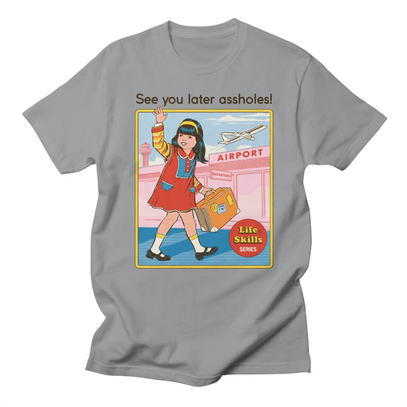 See You Later Women's Regular Unisex T-Shirt by Steven Rhodes