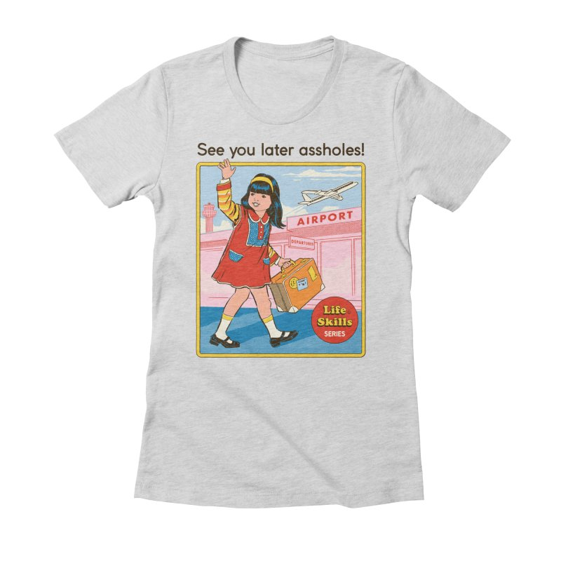See You Later Women's Fitted T-Shirt by Steven Rhodes