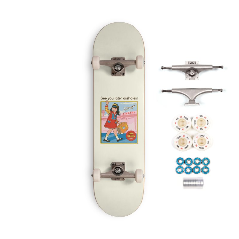 See You Later Accessories Complete - Premium Skateboard by Steven Rhodes
