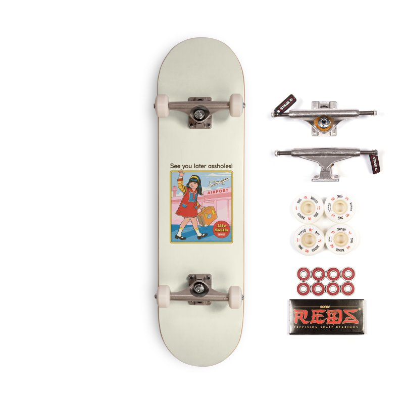 See You Later Accessories Complete - Pro Skateboard by Steven Rhodes