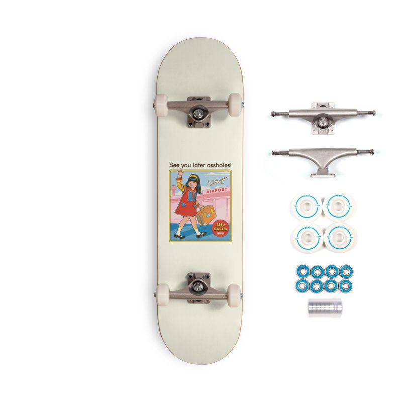 See You Later Accessories Complete - Basic Skateboard by Steven Rhodes