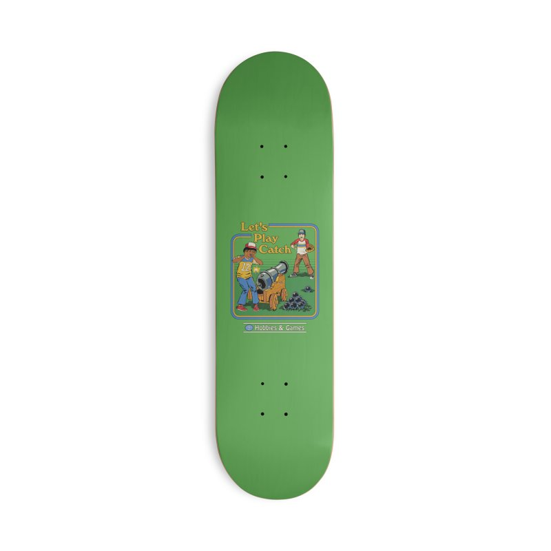 Let's Play Catch Accessories Deck Only Skateboard by Steven Rhodes