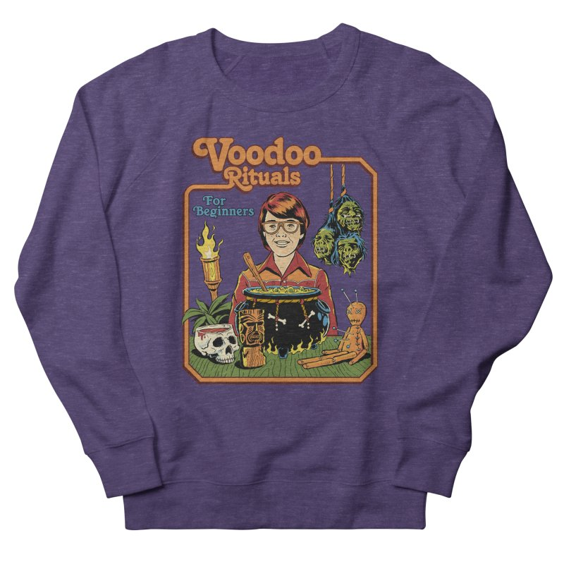 Voodoo Rituals For Beginners Women's French Terry Sweatshirt by Steven Rhodes