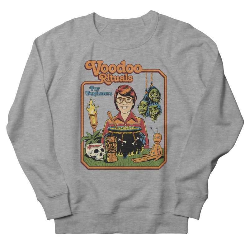 Voodoo Rituals For Beginners Men's French Terry Sweatshirt by Steven Rhodes