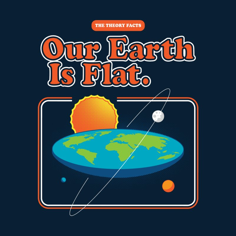 Our Earth is Flat Women's T-Shirt by Steven Toang