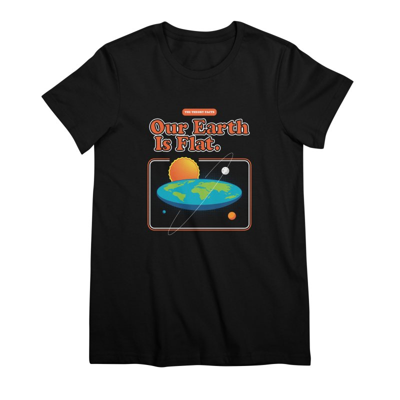 Our Earth is Flat Women's Premium T-Shirt by Steven Toang