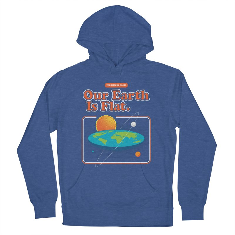 Our Earth is Flat Women's Pullover Hoody by Steven Toang