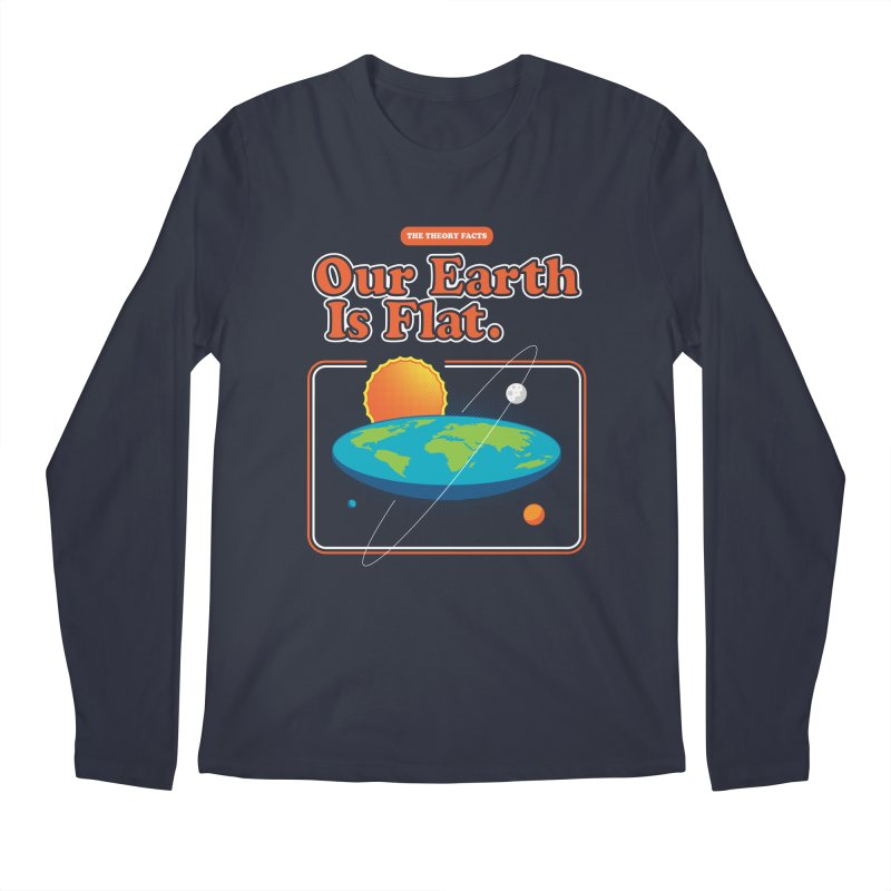 Our Earth is Flat Men's Regular Longsleeve T-Shirt by Steven Toang
