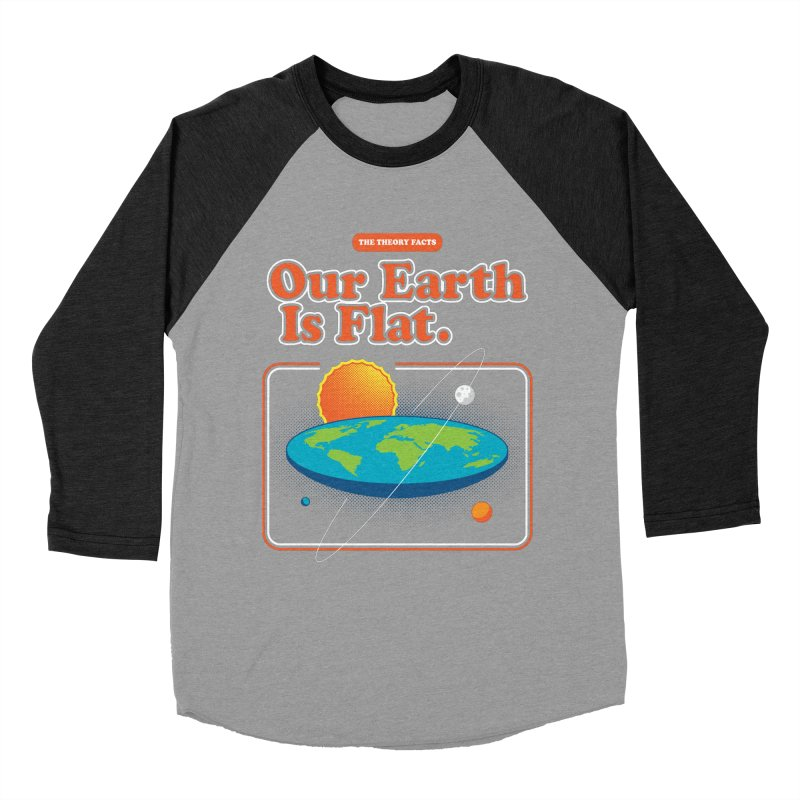 Our Earth is Flat Women's Baseball Triblend Longsleeve T-Shirt by Steven Toang