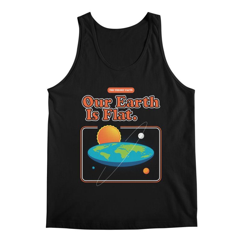 Our Earth is Flat Men's Regular Tank by Steven Toang