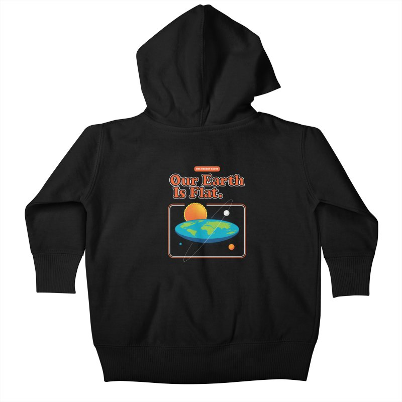 Our Earth is Flat Kids Baby Zip-Up Hoody by Steven Toang
