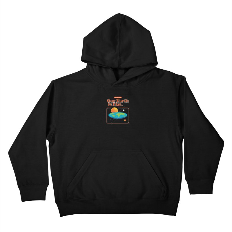Our Earth is Flat Kids Pullover Hoody by Steven Toang