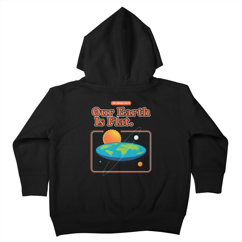 Our Earth is Flat Kids Toddler Zip-Up Hoody by Steven Toang