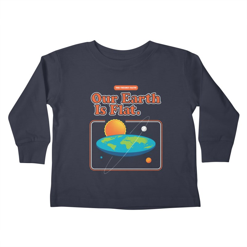 Our Earth is Flat Kids Toddler Longsleeve T-Shirt by Steven Toang