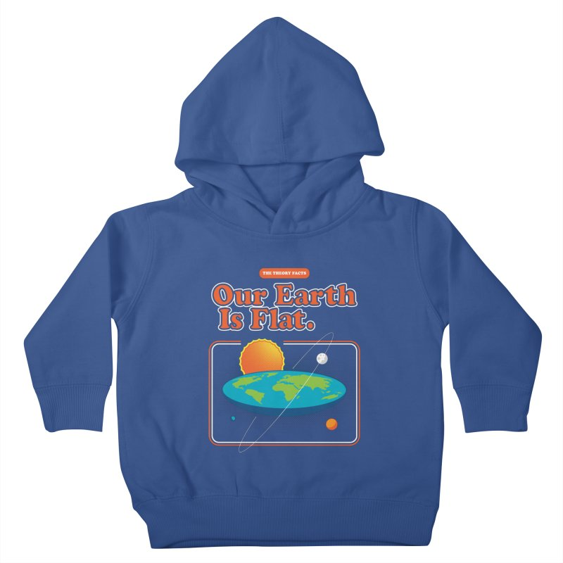 Our Earth is Flat Kids Toddler Pullover Hoody by Steven Toang
