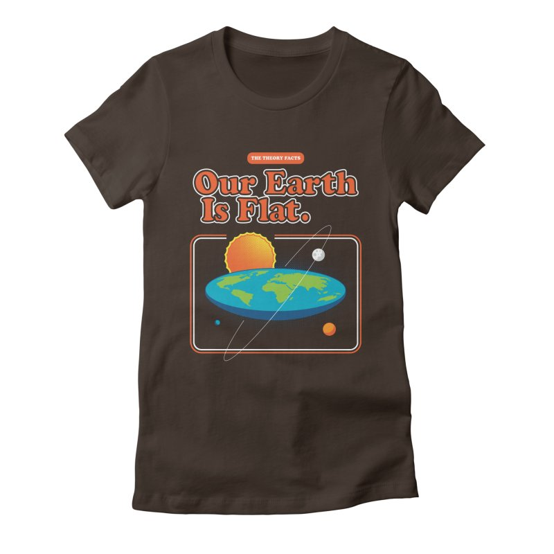 Our Earth is Flat Women's Fitted T-Shirt by Steven Toang
