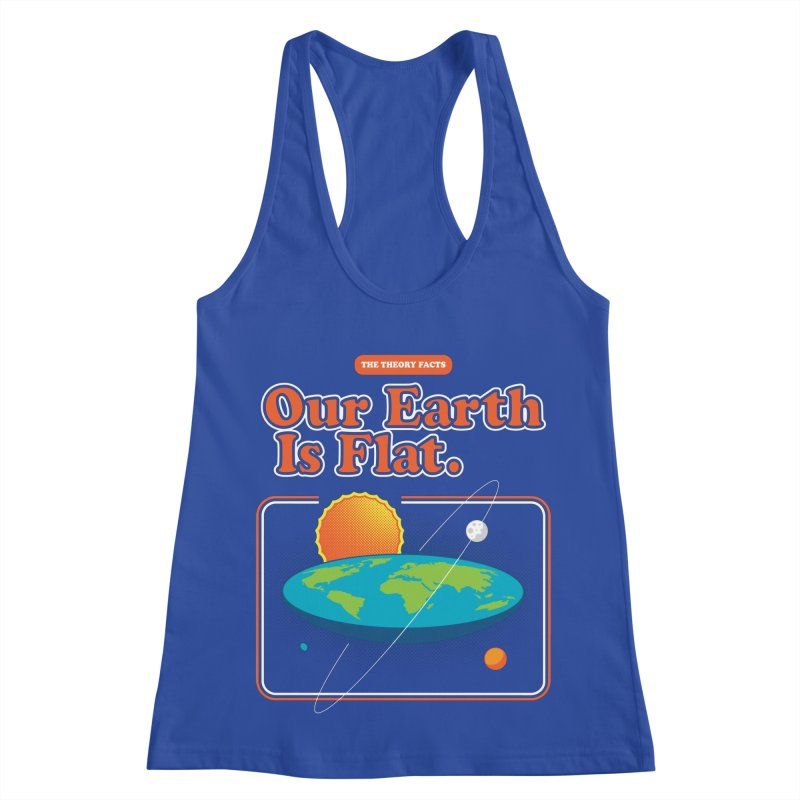 Our Earth is Flat Women's Racerback Tank by Steven Toang
