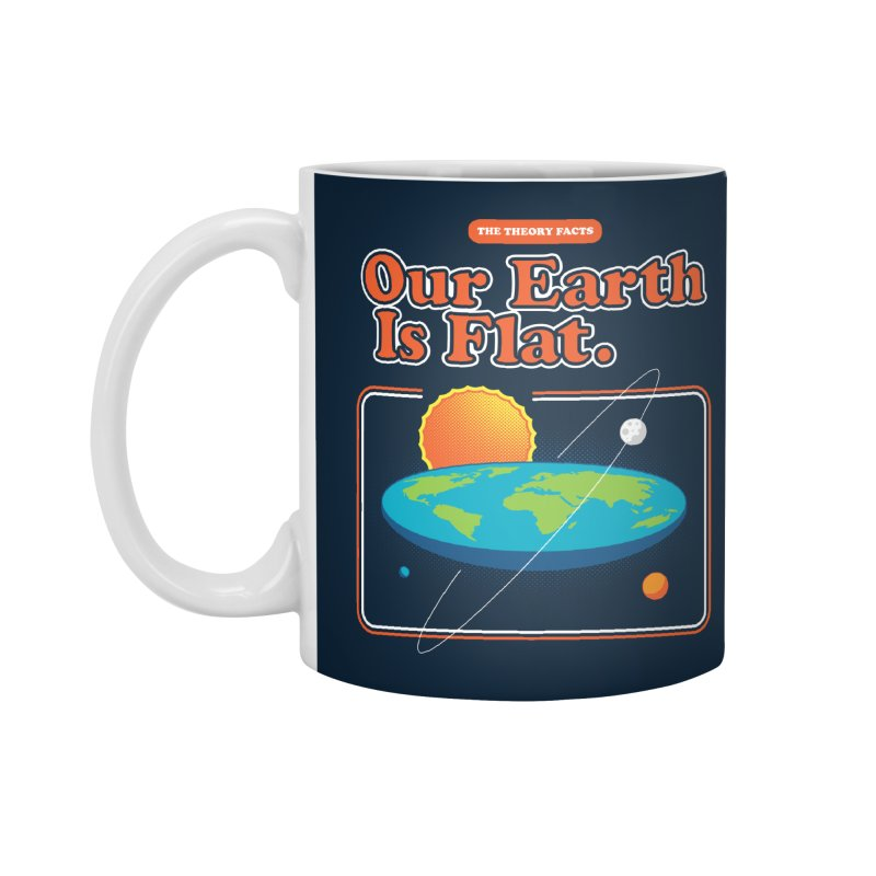 Our Earth is Flat Accessories Standard Mug by Steven Toang