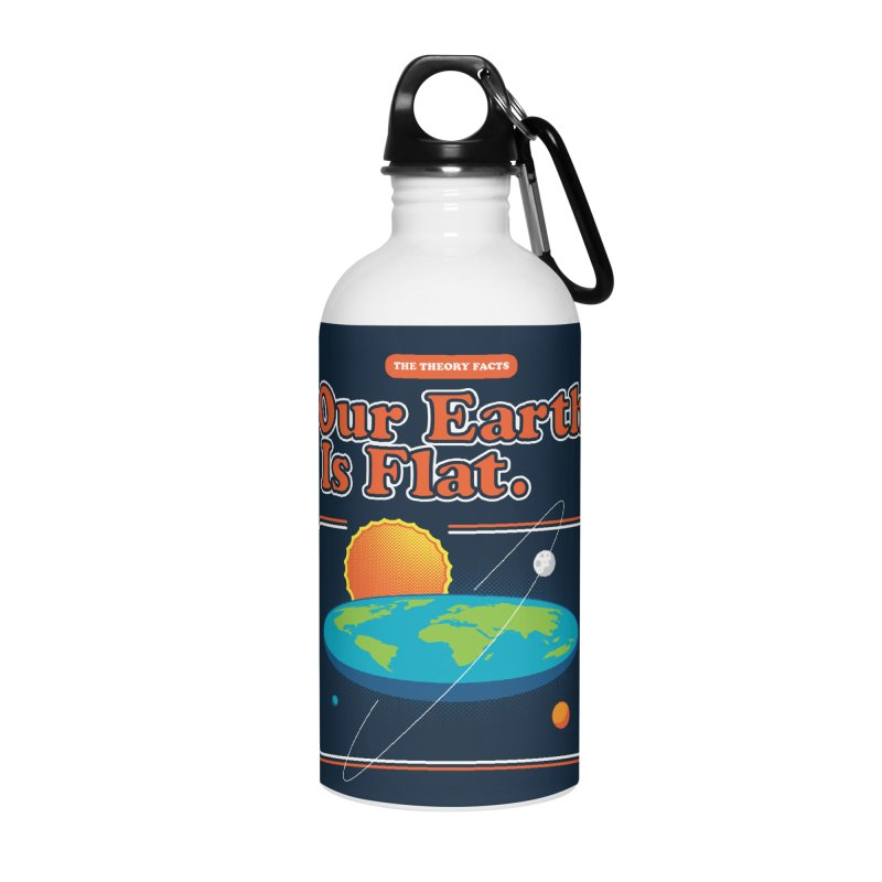 Our Earth is Flat Accessories Water Bottle by Steven Toang