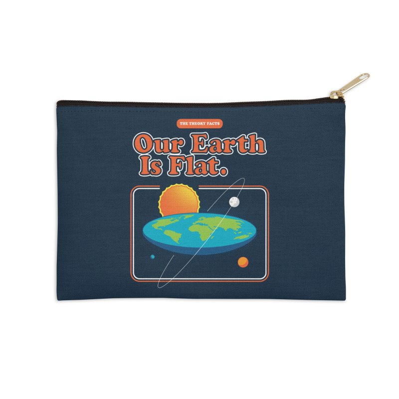 Our Earth is Flat Accessories Zip Pouch by Steven Toang