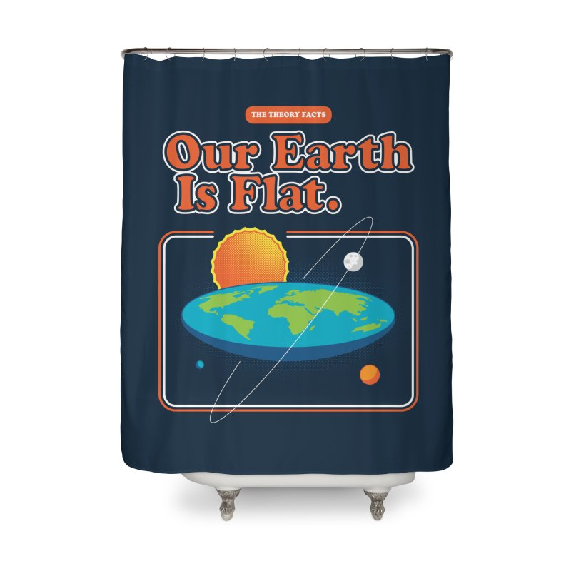 Our Earth is Flat Home Shower Curtain by Steven Toang