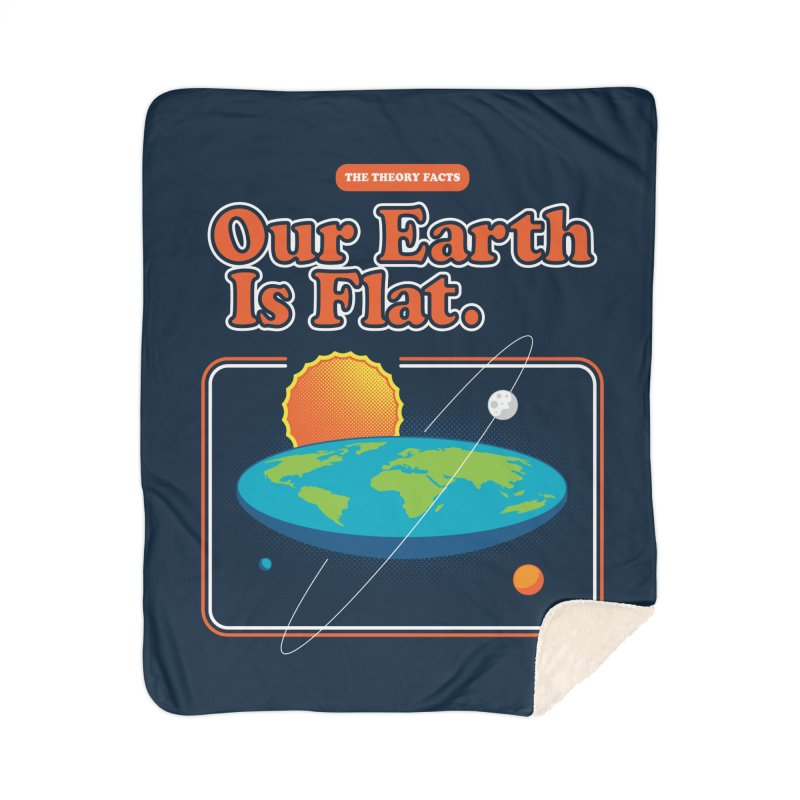 Our Earth is Flat Home Sherpa Blanket Blanket by Steven Toang