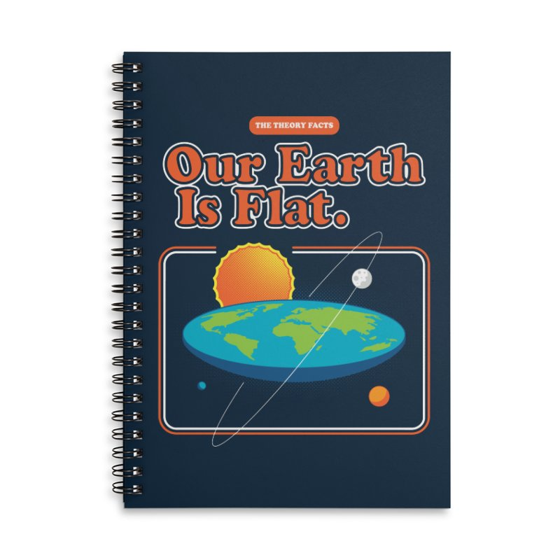 Our Earth is Flat Accessories Lined Spiral Notebook by Steven Toang