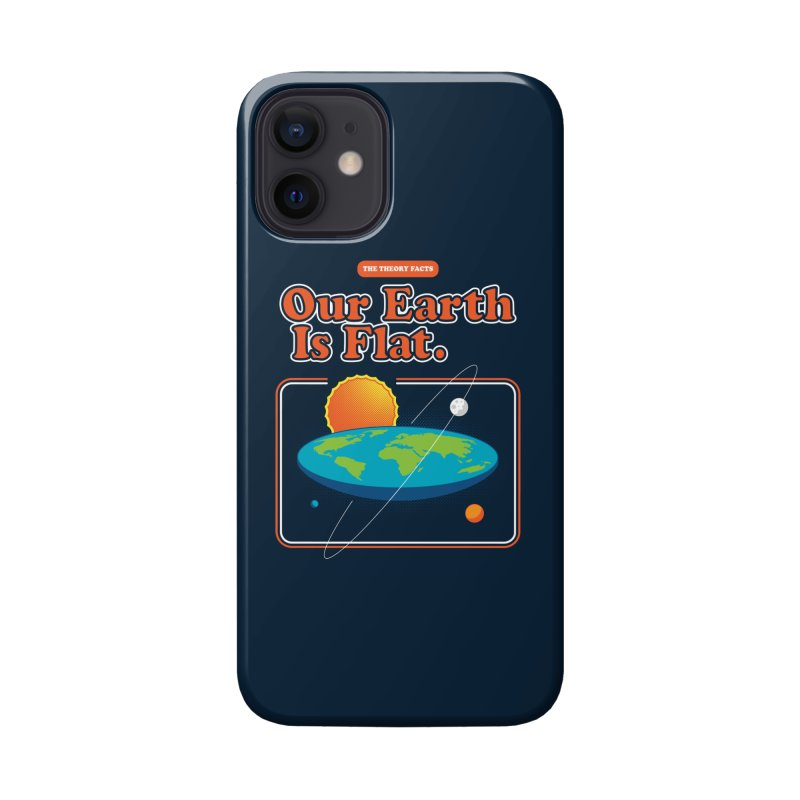 Our Earth is Flat Accessories Phone Case by Steven Toang