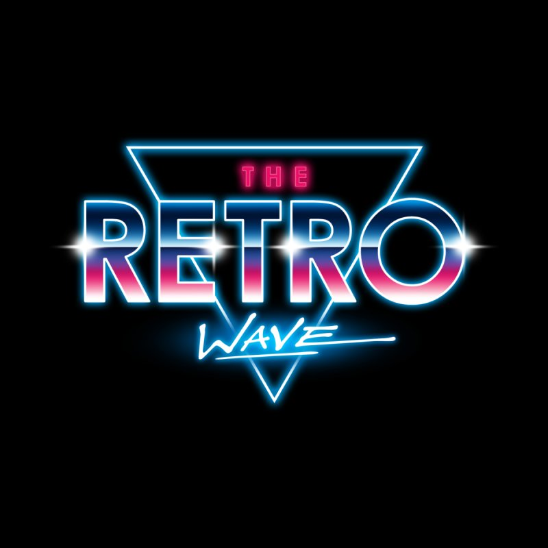 The Retro Wave None  by Steven Toang