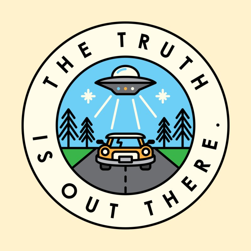 The truth is out there by Steven Toang