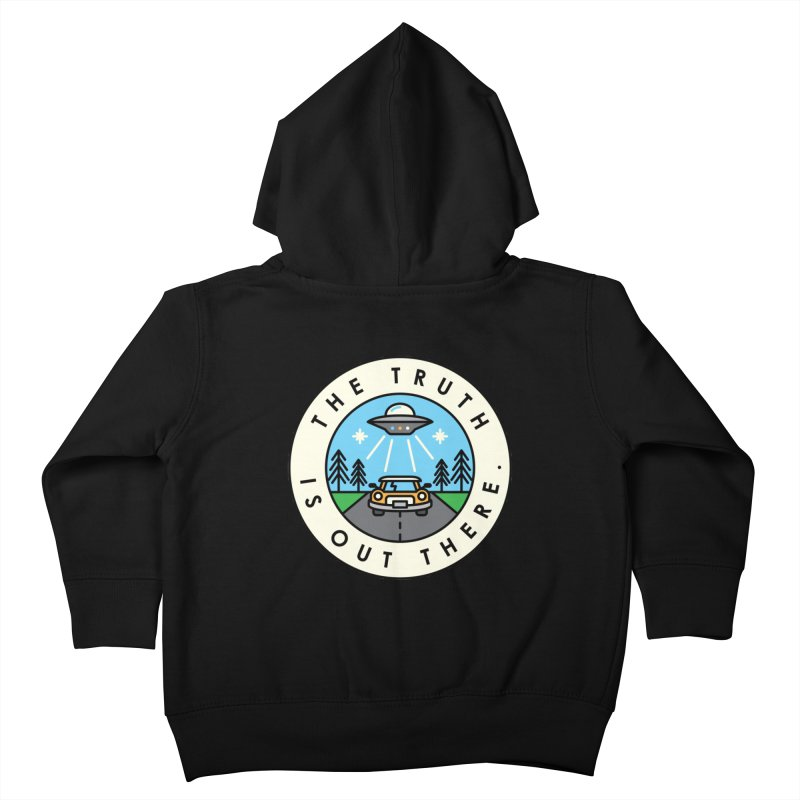 The truth is out there Kids Toddler Zip-Up Hoody by Steven Toang