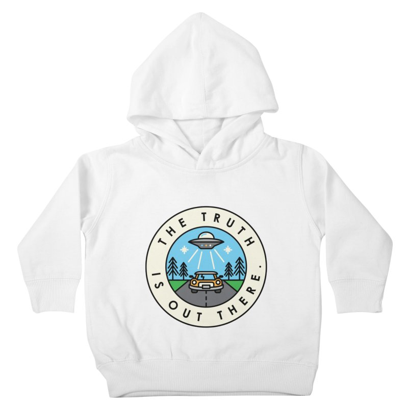 The truth is out there Kids Toddler Pullover Hoody by Steven Toang